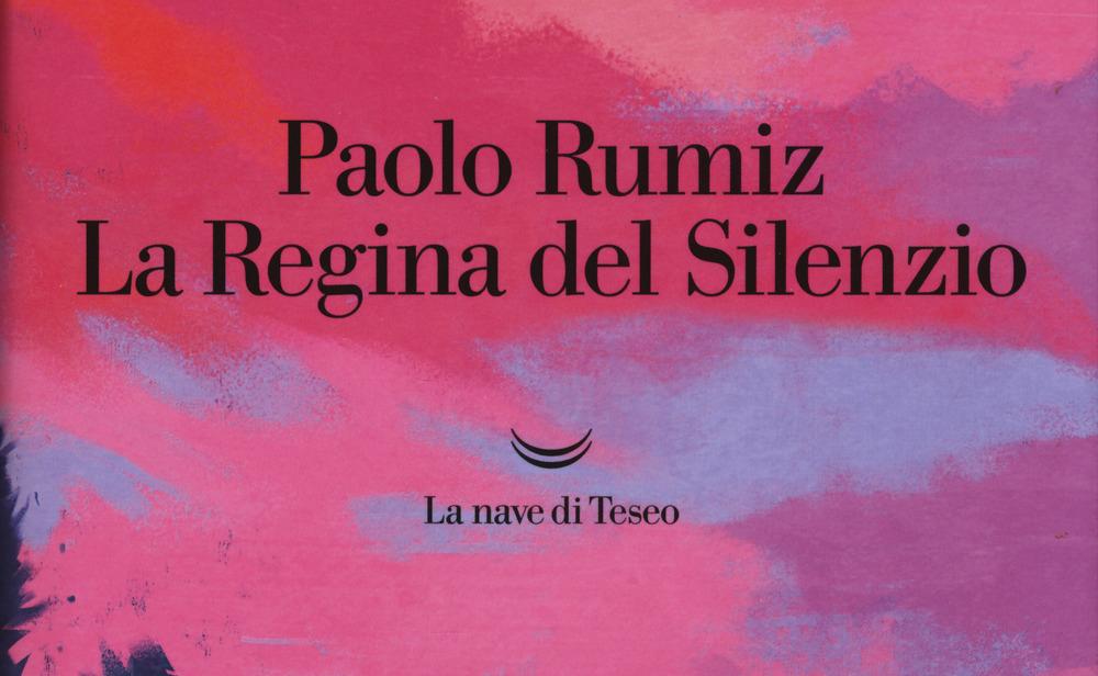 Paolo Rumiz La Regina del Silenzio