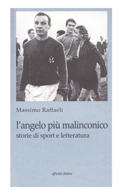 L'angelo più malinconico di Massimo Raffaeli