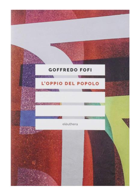 L'oppio del popolo di Goffredo Fofi (2019)